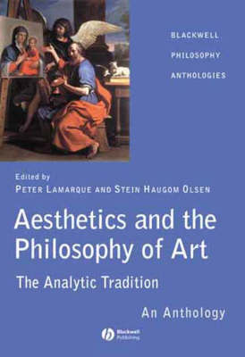 Aesthetics and the Philosophy of Art: The Analytic Tradition: An Anthology - Blackwell Philosophy Anthologies (Paperback)