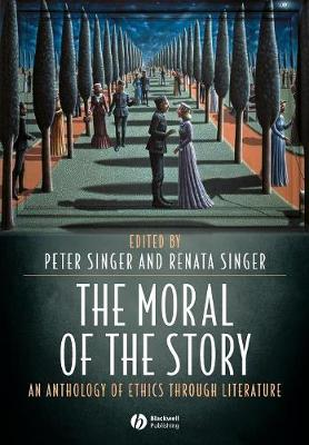 The Moral of the Story: An Anthology of Ethics Through Literature (Paperback)