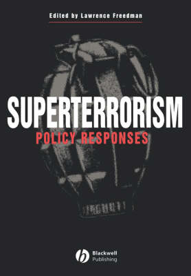 Superterrorism: Policy Responses - Political Quarterly Monograph Series (Paperback)