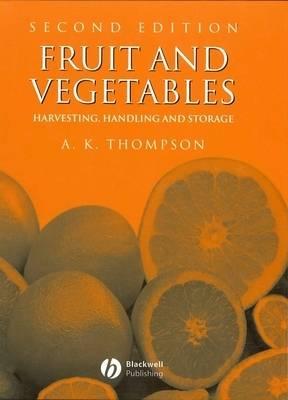 Fruit and Vegetables: Harvesting, Handling and Storage (Hardback)