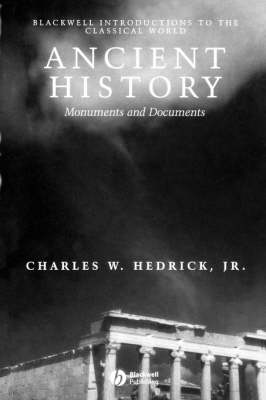 Ancient History: Monuments and Documents - Blackwell Introductions to the Classical World (Paperback)