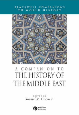 A Companion to the History of the Middle East - Wiley Blackwell Companions to World History (Hardback)
