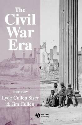 The Civil War Era: An Anthology of Sources (Hardback)