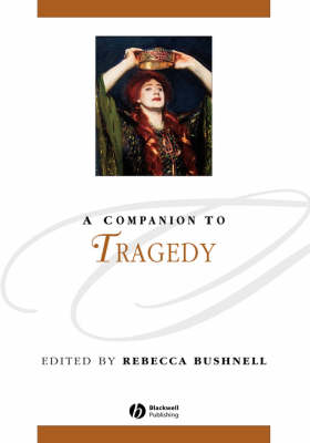A Companion to Tragedy - Blackwell Companions to Literature and Culture (Hardback)
