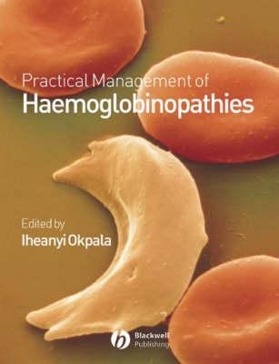 Practical Management of Haemoglobinopathies (Hardback)