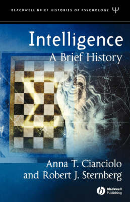 Intelligence: A Brief History - Blackwell Brief Histories of Psychology (Paperback)