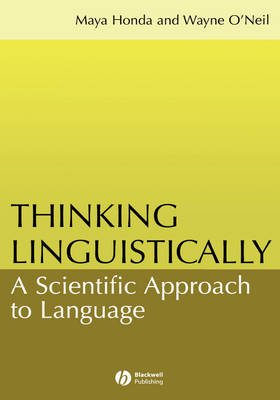 Thinking Linguistically: A Scientific Approach to Language (Hardback)