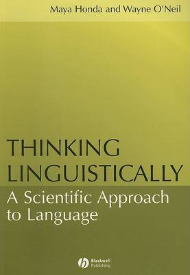 Thinking Linguistically: A Scientific Approach to Language (Paperback)
