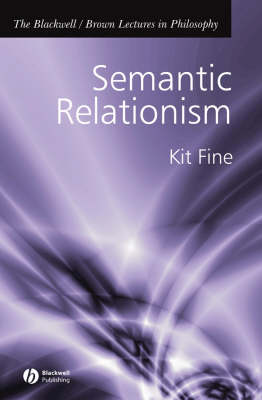 Semantic Relationism - The Blackwell / Brown Lectures in Philosophy (Hardback)