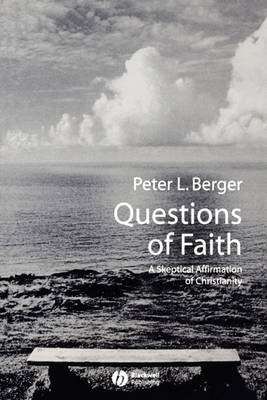 Questions of Faith: A Skeptical Affirmation of Christianity - Religion and Spirituality in the Modern World (Paperback)