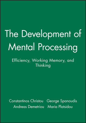 The Development of Mental Processing: Efficiency, Working Memory, and Thinking - Monographs of the Society for Research in Child Development (Paperback)
