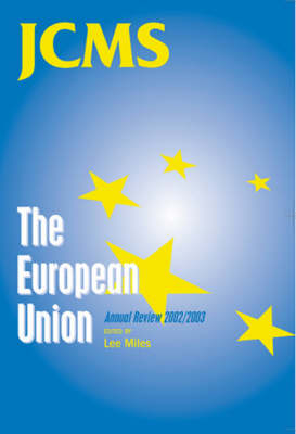 The European Union: Annual Review 2002/2003 - Journal of Common Market Studies (Paperback)