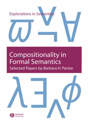 Compositionality in Formal Semantics: Selected Papers - Explorations in Semantics (Paperback)