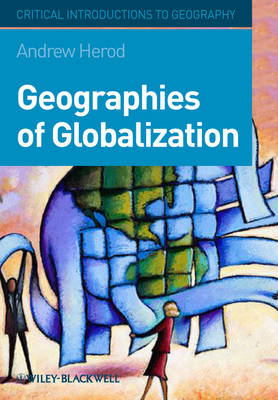 Geographies of Globalization: A Critical Introduction - Critical Introductions to Geography (Paperback)
