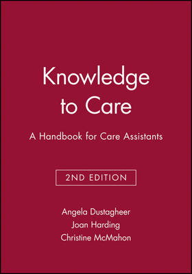 Knowledge to Care: A Handbook for Care Assistants (Paperback)
