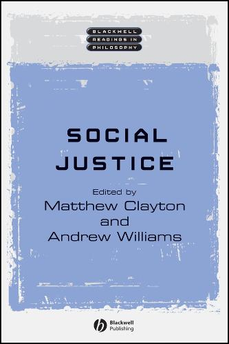 Social Justice - Wiley Blackwell Readings in Philosophy (Paperback)