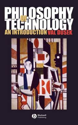 Philosophy of Technology: An Introduction (Hardback)