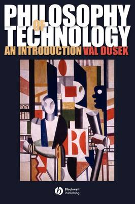 Philosophy of Technology: An Introduction (Paperback)