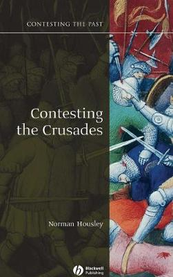 Contesting the Crusades - Contesting the Past (Hardback)