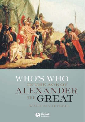 Who's Who in the Age of Alexander the Great: Prosopography of Alexander's Empire (Hardback)