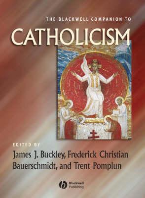 The Blackwell Companion to Catholicism - Blackwell Companions to Religion (Hardback)