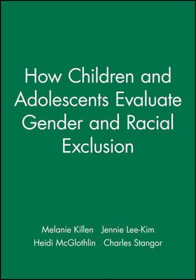 How Children and Adolescents Evaluate Gender and Racial Exclusion - Monographs of the Society for Research in Child Development (Paperback)