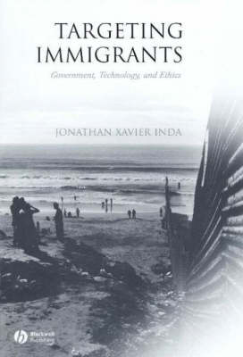 Targeting Immigrants: Government, Technology, and Ethics (Hardback)