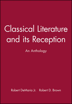 Classical Literature and its Reception: An Anthology (Hardback)