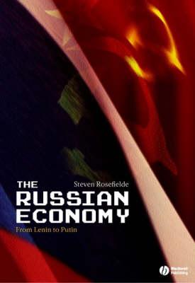 The Russian Economy: From Lenin to Putin (Hardback)