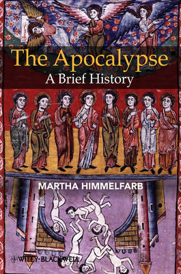 The Apocalypse: A Brief History - Wiley Blackwell Brief Histories of Religion (Paperback)