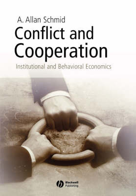 Conflict and Cooperation: Institutional and Behavioral Economics (Paperback)