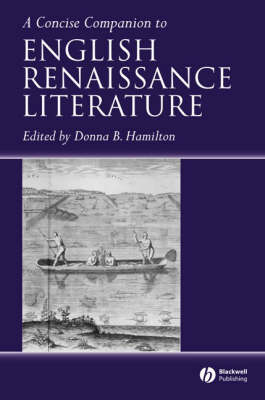 A Concise Companion to English Renaissance Literature - Concise Companions to Literature and Culture (Paperback)