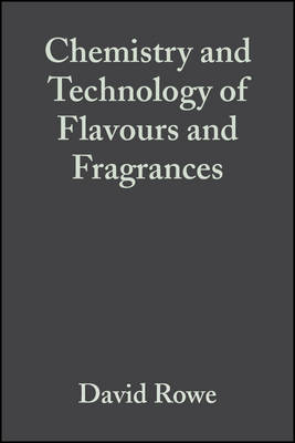 Chemistry and Technology of Flavours and Fragrances (Hardback)