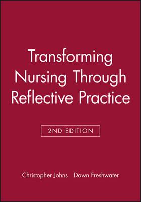 Transforming Nursing Through Reflective Practice (Paperback)
