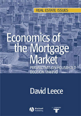 Economics of the Mortgage Market: Perspectives on Household Decision Making - Real Estate Issues (Paperback)