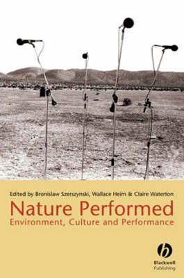 Nature Performed - Environment, Culture and Performance - Sociological Review Monographs (Paperback)