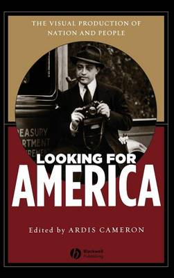 Looking for America: The Visual Production of Nation and People (Hardback)