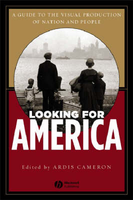 Looking for America: The Visual Production of Nation and People (Paperback)