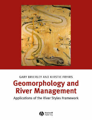 Geomorphology and River Management: Applications of the River Styles Framework (Paperback)