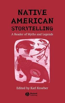 Native American Storytelling: A Reader of Myths and Legends (Hardback)