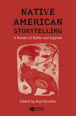 Native American Storytelling: A Reader of Myths and Legends (Paperback)