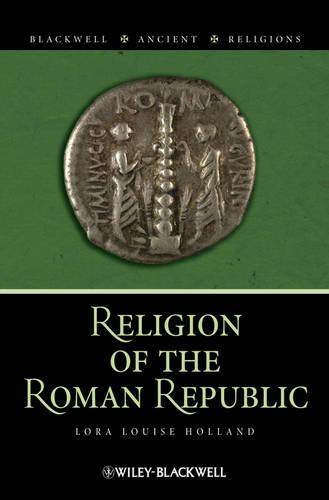 Religion of the Roman Republic - Blackwell Ancient Religions (Paperback)