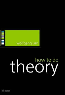 How to Do Theory - How to Study Literature (Paperback)