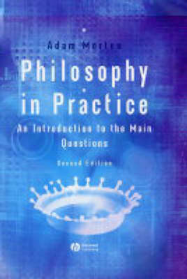 Philosophy in Practice: An Introduction to the Main Questions (Hardback)
