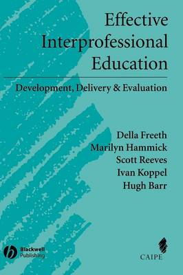 Effective Interprofessional Education: Development, Delivery and Evaluation - Promoting Partnership for Health (Hardback)