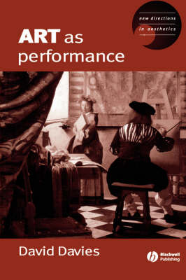 Art as Performance - New Directions in Aesthetics (Paperback)