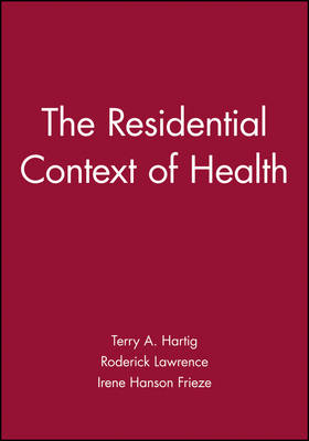 The Residential Context of Health - Journal of Social Issues (Paperback)