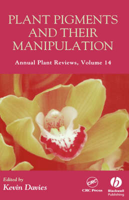 Plant Pigments and Their Manipulation - Annual Plant Reviews v. 14 (Hardback)