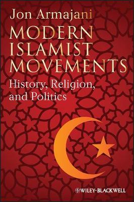 Modern Islamist Movements: History, Religion, and Politics (Paperback)