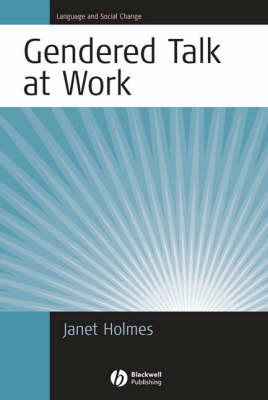 Gendered Discourse in the Workplace: Constructing Gender Identity Through Workplace Discourse - Language and Social Change (Paperback)